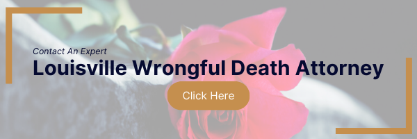 contact an expert louisville wrongful death attorney