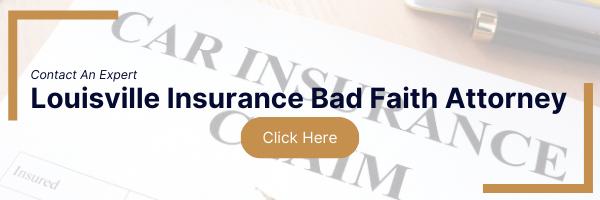 contact an expert louisville insurance bad faith attorney